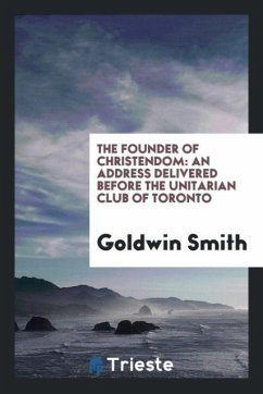 9780649315185 - Smith, Goldwin: The Founder of Christendom - Book