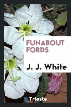 9780649315574 - White, J. J.: Funabout Fords - Book