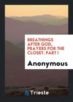 9780649315055 - Anonymous: Breathings after God, prayers for the closet. Part I - كتاب