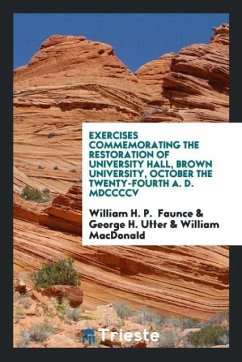 9780649315659 - Faunce, William H. P.; Utter, George H.; Macdonald, William: Exercises Commemorating the Restoration of University Hall, Brown University, October the twenty-fourth A. D. MDCCCCV - Livre