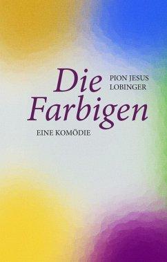 Die Farbigen (eBook, ePUB) - Lobinger, Pion Jesus