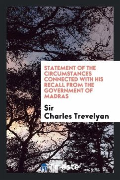 9780649315321 - Trevelyan, Sir Charles: Statement of the circumstances connected with his recall from the government of Madras - Book