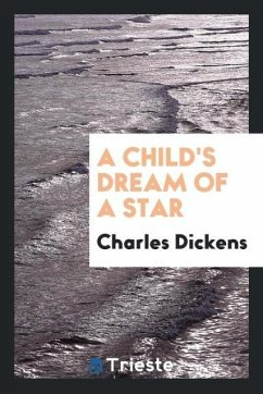 9780649315093 - Dickens, Charles: A Child´s Dream of a Star - كتاب