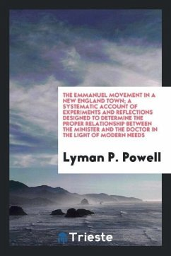 The Emmanuel movement in a New England town; a systematic account of Experiments and reflections designed to determine the proper relationship between the minister and the doctor in the light of modern needs