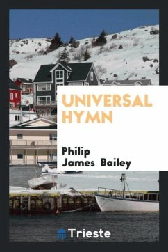 9780649315864 - Bailey, Philip James: Universal Hymn - Book