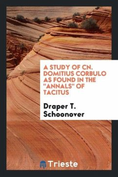 9780649315642 - Schoonover, Draper T.: A study of Cn. Domitius Corbulo as found in the ´´Annals´´ of Tacitus - Cartea