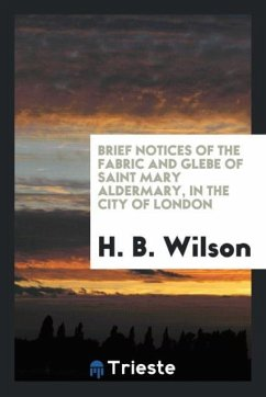9780649315840 - Wilson, H. B.: Brief Notices of the Fabric and Glebe of Saint Mary Aldermary, in the City of London - Livro