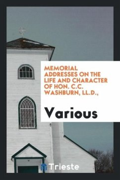 9780649315833 - Various: Memorial Addresses on the Life and Character of Hon. C.C. Washburn, LL.D. - كتاب