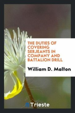 9780649308767 - Malton, William D.: The duties of covering serjeants in company and battalion drill - Boek
