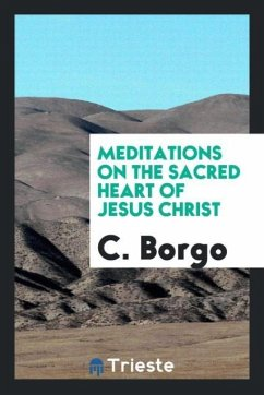 9780649315147 - C. Borgo: Meditations on the sacred heart of Jesus Christ - Cuốn sách