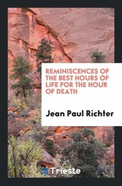 9780649315611 - Richter, Jean Paul: Reminiscences of the Best Hours of Life for the Hour of Death - Book