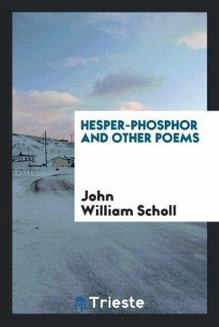 9780649315710 - Scholl, John William: Hesper-phosphor and Other Poems - Libro