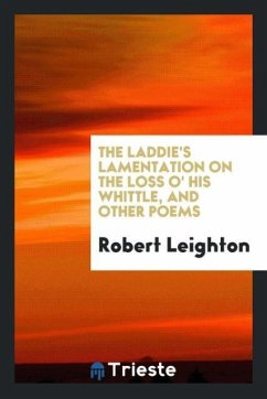 9780649315703 - Leighton, Robert: The laddie´s lamentation on the loss o´ his whittle, and other poems - Book
