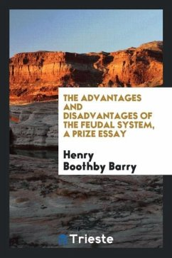 9780649315017 - Barry, Henry Boothby: The advantages and disadvantages of the feudal system, a prize essay - كتاب