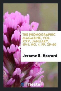 9780649315123 - Howard, Jerome B.: The Phonographic Magazine, Vol. XXV, January, 1911, No. 1, pp. 29-60 - كتاب