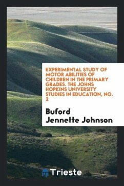 9780649315406 - Johnson, Buford Jennette: Experimental Study of Motor Abilities of Children in the Primary Grades. The Johns Hopkins University studies in education, No. 2 - Knyga