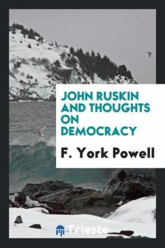 9780649315932 - Powell, F. York: John Ruskin and thoughts on democracy - Książki