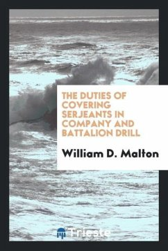 9780649315253 - Malton, William D.: The duties of covering serjeants in company and battalion drill - ספר