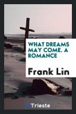 What Dreams May Come. a Romance