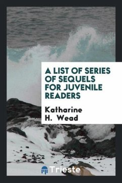 9780649315970 - Wead, Katharine H.: A List of Series of Sequels for Juvenile Readers - Boek