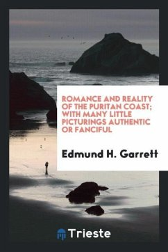 Romance and reality of the Puritan coast; with many little picturings authentic or fanciful