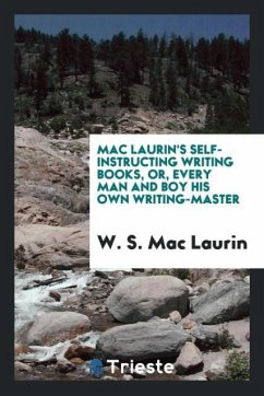 9780649315598 - Mac Laurin, W. S.: Mac Laurin´s Self-instructing Writing Books, Or, Every Man and Boy His Own Writing-master - Książki