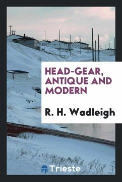 9780649315871 - Wadleigh, R. H.: Head-gear, Antique and Modern - Könyv
