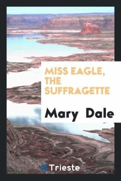 9780649315819 - Dale, Mary: Miss Eagle, the Suffragette - Book