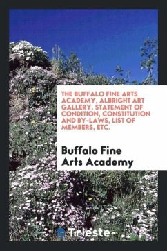 9780649315369 - Arts Academy, Buffalo Fine: The Buffalo Fine Arts Academy, Albright Art Gallery. Statement of Condition, Constitution and By-Laws, List of Members, Etc. - Livro