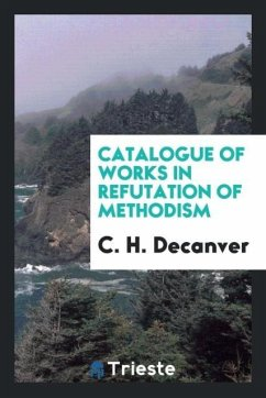 9780649315437 - Decanver, C. H.: Catalogue of works in refutation of Methodism - Libro