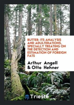 9780649315895 - Arthur Angell, Otto Hehner: Butter: its analysis and adulterations, specially treating on the detection and estimation of foreign fats (Paperback) - Buch