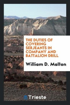 9780649315918 - Malton, William D.: The duties of covering serjeants in company and battalion drill - Book