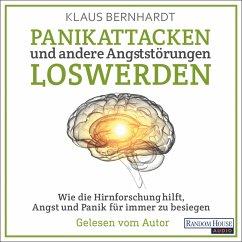 Panikattacken und andere Angststörungen loswerden (MP3-Download) - Bernhardt, Klaus