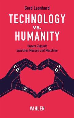 Technology vs. Humanity (eBook, ePUB) - Leonhard, Gerd