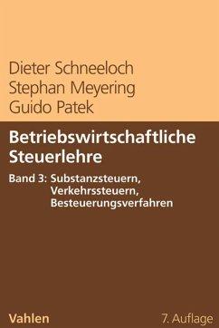 Betriebswirtschaftliche Steuerlehre Band 3: Substanzsteuern, Verkehrssteuern, Besteuerungsverfahren (eBook, PDF) - Schneeloch, Dieter; Meyering, Stephan; Patek, Guido