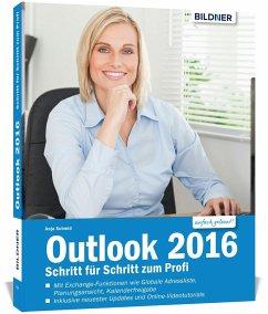 Outlook 2016 Schritt für Schritt zum Profi - Schmid, Anja