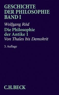 Geschichte der Philosophie Bd. 1: Die Philosophie der Antike 1: Von Thales bis Demokrit (eBook, PDF) - Röd, Wolfgang