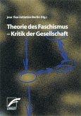 Theorie des Faschismus - Kritik der Gesellschaft (eBook, ePUB)