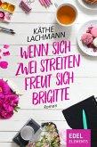Wenn zwei sich streiten, freut sich Brigitte (eBook, ePUB)