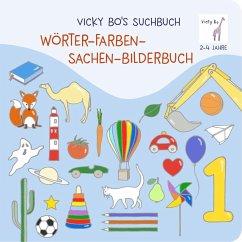 Vicky Bo's Suchbuch. Wörter-Farben-Sachen-Bilderbuch - Bo, Vicky