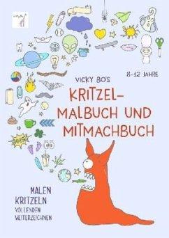 Vicky Bo's Kritzel-Malbuch und Mitmachbuch - Bo, Vicky