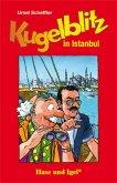 Kugelblitz in Istanbul. Schulausgabe