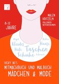 Vicky Bo's Mitmachbuch und Malbuch - Mädchen & Mode