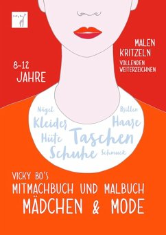 Vicky Bo's Mitmachbuch und Malbuch - Mädchen & Mode - Bo, Vicky