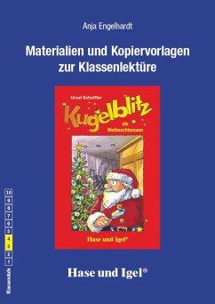 Kugelblitz als Weihnachtsmann: Begleitmaterial - Engelhardt, Anja