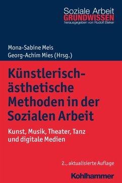 Künstlerisch-ästhetische Methoden in der Sozial...