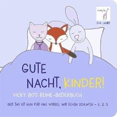 Bo, V: Gute Nacht, Kinder! Vicky Bo's Reime-Bilderbuch - Bo, Vicky