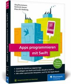 Apps programmieren mit Swift - Brunsmann, Jörg; Hauser, Dominik; Rodewig, Klaus M.