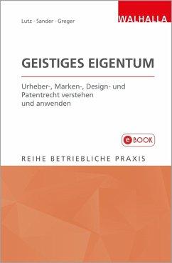 Geistiges Eigentum (eBook, PDF) - Lutz, Peter; Sander, Rolf; Greger, Maximilian