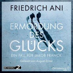 Ermordung des Glücks / Jakob Franck Bd.2 (MP3-Download)